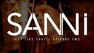 SANNI | JUST LIKE THAT | BROKEN CITY | EPISODE 2