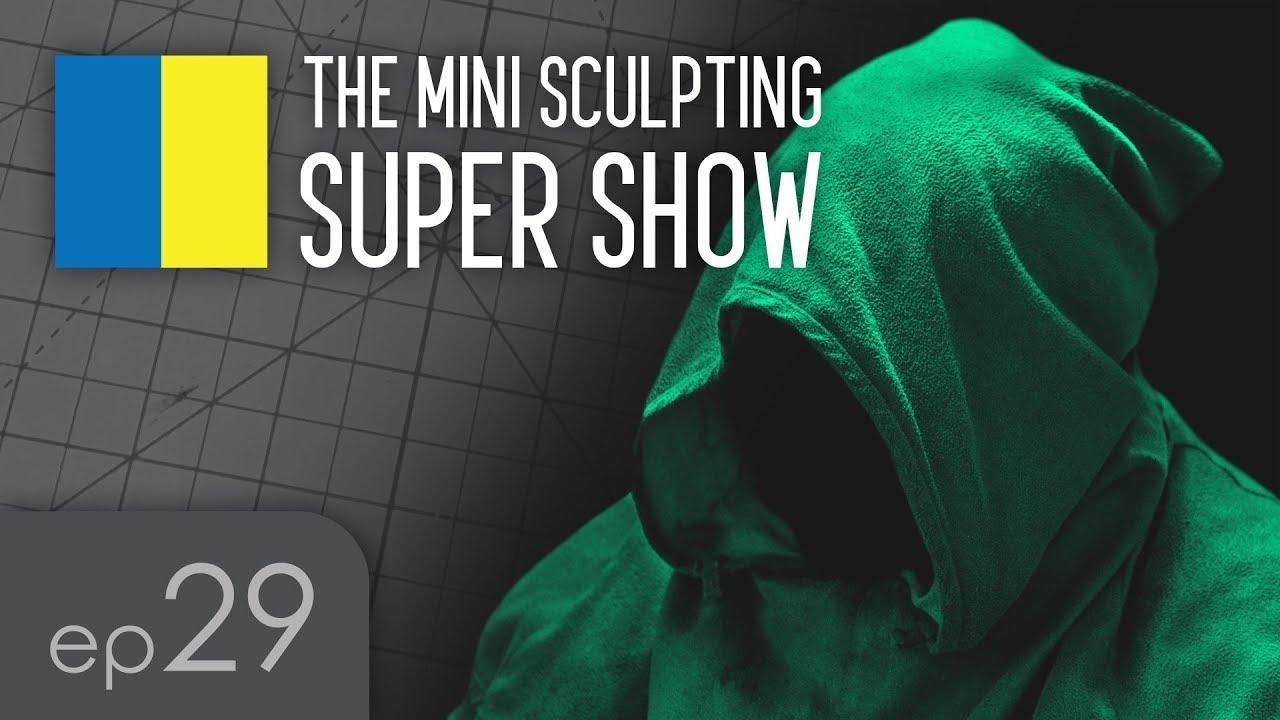 Mini Sculpting Super Show 29 - Sculpting Hoods