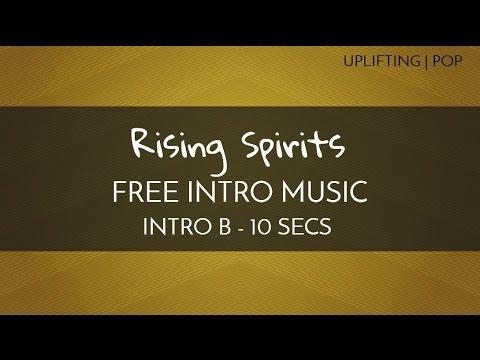 Free Intro Short Music - 'Rising Spirits'' (Intro B - 10 seconds)
