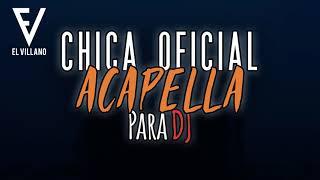 El Villano - CHICA OFICIAL (A Capella), para DJ