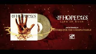 """""""Anthem For The Unemployable"""" by If Hope Dies"""