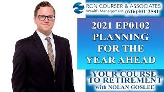 Your Course To Retirement: It's Finally 2021!  Ron Courser & Associates - Nolan Goslee