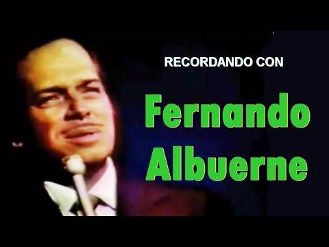 Recordando con FERNANDO ALBUERNE