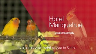 Manquehue Hotels Chose Oracle Solutions for Strategic Growth thumbnail