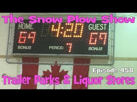 The Snow Plow Show Episode 458 - Trailer Parks and Liquor Stores