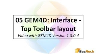 05 GEM4D Interface   Top Toolbar Layout