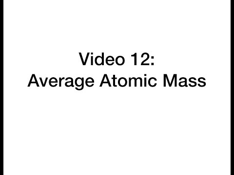 Video 12: Average Atomic Mass