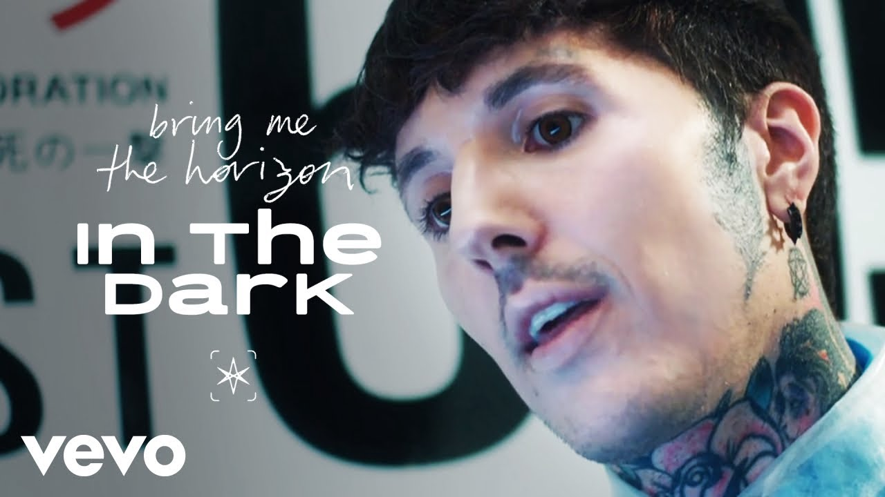Bring Me The Horizon - in the dark (Official Video)