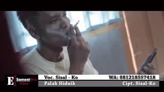 Sisal - Ko     Palak Hiduik   Cipt. Sisal - Ko Jangan Lupa like & Subscribe (Oficial Music Video)