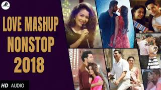 LOVE MASHUP 2018 - DJ MIX NONSTOP - BEST BOLLYWOOD HINDI LOVE SONG - LATEST SONG 2018.mp4