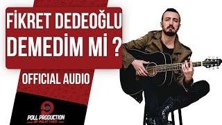 Gambar cover Fikret Dedeoğlu - Demedim Mi?