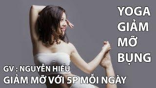 Yoga giảm mỡ bụng  5 phút thu gọn vòng eo mỗi ngày- GV. Nguyễn Hiếu