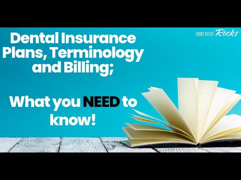 An Introduction To Dental Insurance Plans, Terminology And Billing!