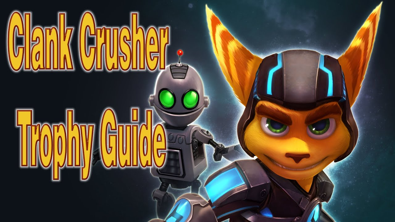 Ratchet And Clank- Clank Crusher Trophy Guide - YouTube