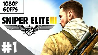 Sniper Elite 3 PC Gameplay Part 1 [1080p 60fps - Maximum Settings]