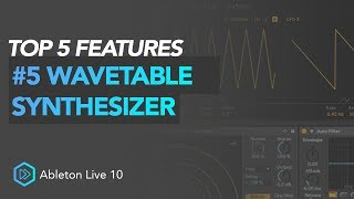 Top 5 Ableton 10 Features | #5 Wavetable Synthesizer