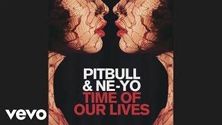 Скачать Pitbull Ne Yo Time Of Our Lives Audio