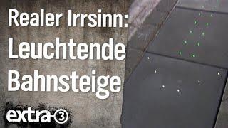 Realer Irrsinn: Leuchtende Bahnsteige in Bad Cannstatt | extra 3 | NDR