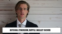 Bitcoin, Ethereum, Ripple: wallet in sicurezza