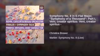 "Symphony No. 8 in E-Flat Major, ""Symphony of a Thousand"": Part I, Veni, creator spiritus: Veni,..."