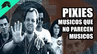 Pixies - La Definicion de Una Banda de Culto