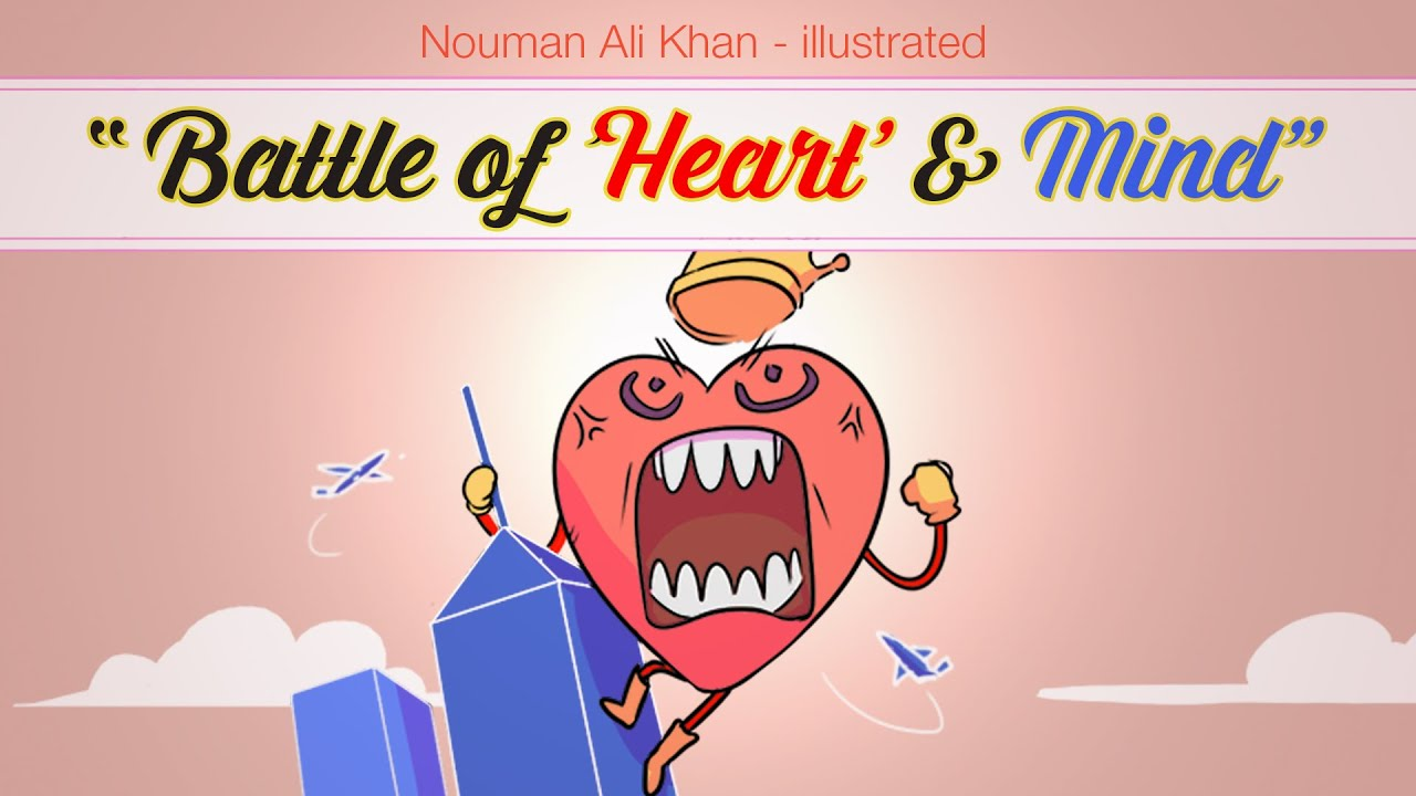 (Complete) Battle of 'Heart' & 'Mind' | Nouman Ali Khan | illustrated