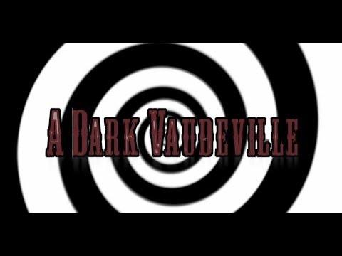 A Dark Vaudeville (Short Film)