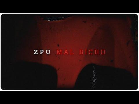ZPU   Mal Bicho (Video Oficial)
