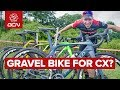 Can You Ride Cyclo-Cross On A Gravel Bike? | CX vs Gravel Bikes For Racing