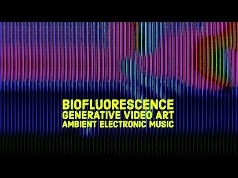 "Robotboot ""Biofluorescence""   Generative Video Art   Ambient Electronic Music"