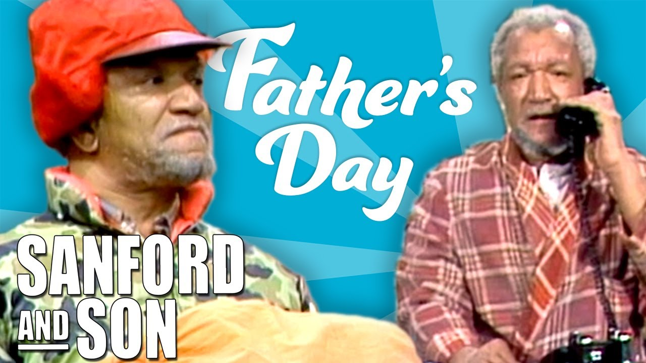 Happy Father's Day with Fred Sanford! | Sanford and Son