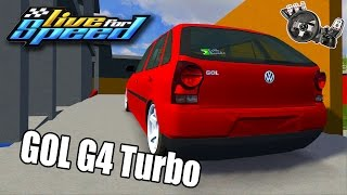 Live For Speed - Rolê de Gol G4 Power 1.6 Turbo 1,5kg ft. ZoiooGamer (G27 mod)