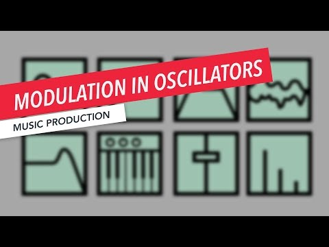 Modulation in Oscillators | Synthesizer | Music Production | Berklee Online