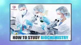 How to Study Biochemistry While Preparing For Entrance Exams by Team MedMiracle