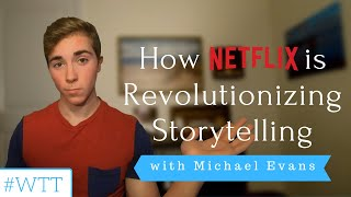How Netflix is Revolutionizing Storytelling | YEW's Writing Tip Tuesday