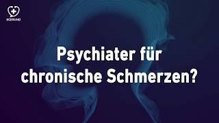 Psychiater für chronische Schmerzen?