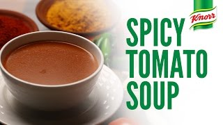 Spicy Tomato Soup Recipe By Knorr