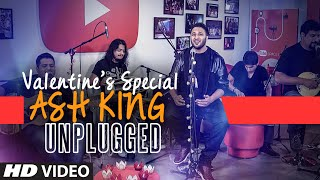 Download Hindi Video Songs - ASH KING Unplugged | VALENTINES SPECIAL SONGS | T-SERIES