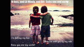 N-less, Lil Mindy and Ari - Baby you and me ♥