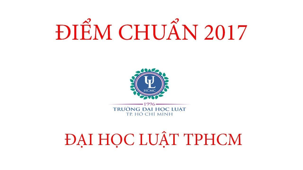 Điểm chuẩn 2017 Đại học Luật TPHCM