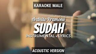 Sudah - Ardhito Pramono   Instrumental+Lyrics   Ruang Acoustic Karaoke   Male