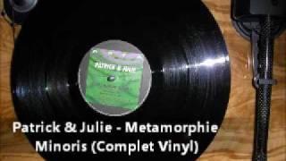 Patrick & Julie - Metamorphie Minoris (Complet Vinyl)