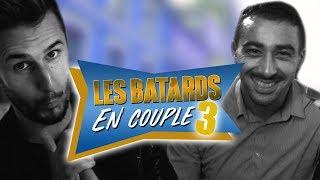 LES BATARDS EN COUPLE 3