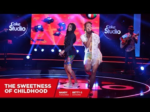 Betty G and Nandy: The Sweetness of Childhood Throwback  Coke Studio Africa