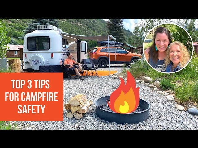 3 Top Tips for Campfire Safety   RV Life and Camping   Fire Prevention
