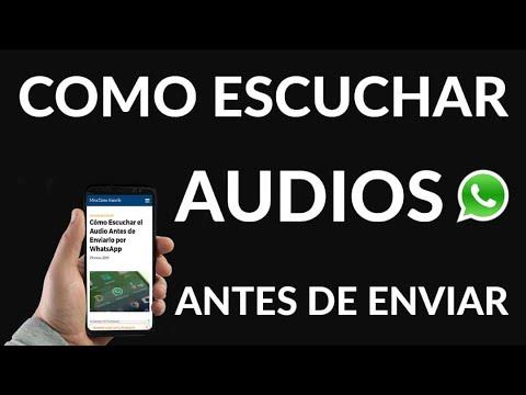 Cómo Escuchar el Audio Antes de Enviarlo por WhatsApp