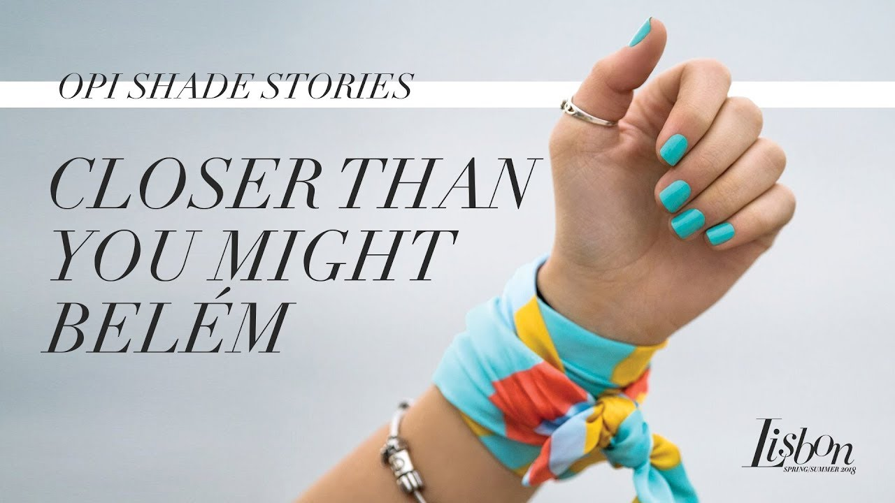 Video:OPI Lisbon Shade Stories | Closer Than You Might Belem