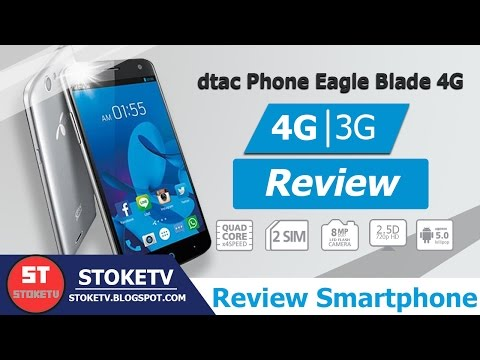 [Review Smartphone] dtac Phone Eagle Blade 4G - มือถือ 4G ราคาคุ้มน่าโดน