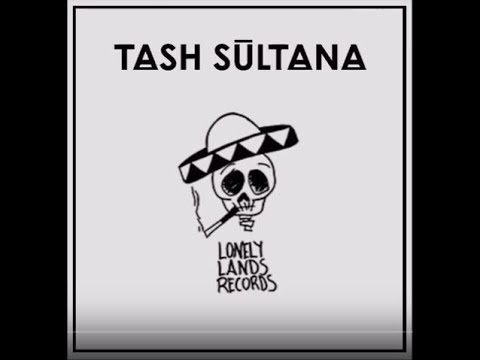 TASH SULTANA (the playlist)