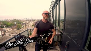 Man Gets Blue (Acoustic) - Balcony Session